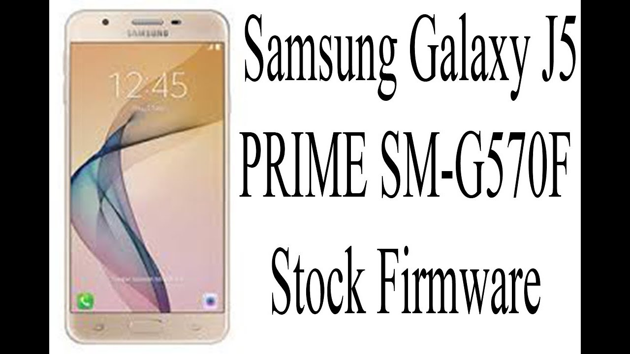 Download Samsung Galaxy J5 Prime SM-G570F official firmware