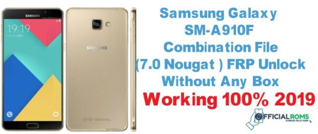 Download Samsung A9 Pro (A9100 A910F) Combination FIle